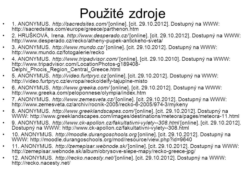 Použité zdroje 1. ANONYMUS. http://sacredsites.com/ [online]. [cit. 29.10.2012]. Dostupný na WWW: http://sacredsites.com/europe/greece/parthenon.htm.